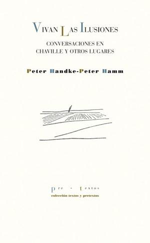 Peter Handke, Peter Hamm   Vivan las ilusiones