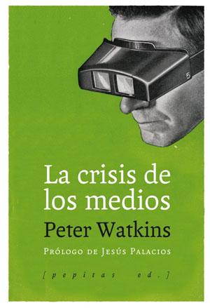 Peter Watkins | La crisis de los medios