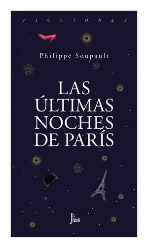 Philippe Soupault | Las últimas noches de París