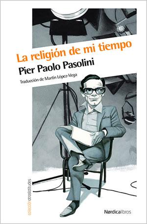 Pier Paolo Pasolini | La religión de mi tiempo
