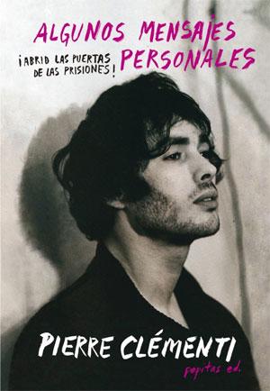 Pierre Clémenti | Algunos mensajes personales
