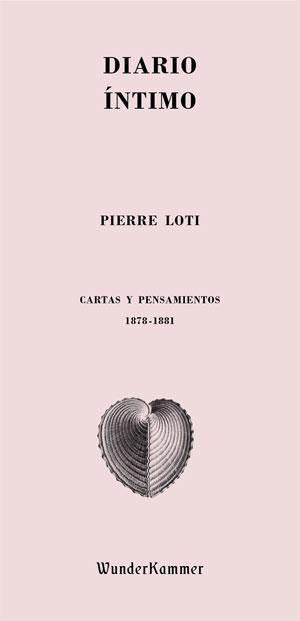 Pierre Loti | Diarios íntimos