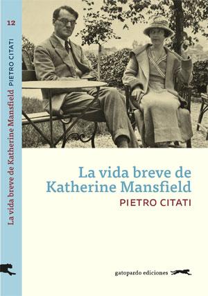 Pietro Citati | La vida breve de Katherine Mansfield