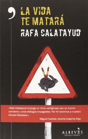 Rafa Calatayud | La vida te matará