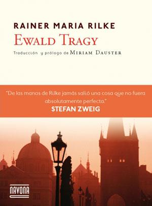 Rainer Maria Rilke | Ewald Tragy