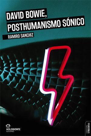 Ramiro Sanchiz | David Bowie, posthumanismo sónico