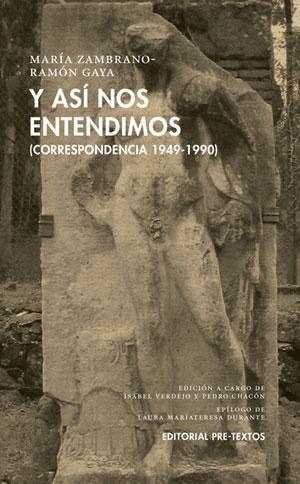 María Zambrano y Ramón Gaya | Y así nos entendimos (Correspondencia 1949-1990)