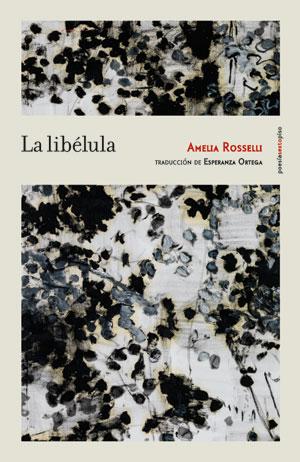 Amelia Rosselli | La libélula