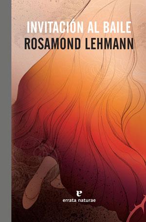 Rosamond Lehmann   Invitación al baile