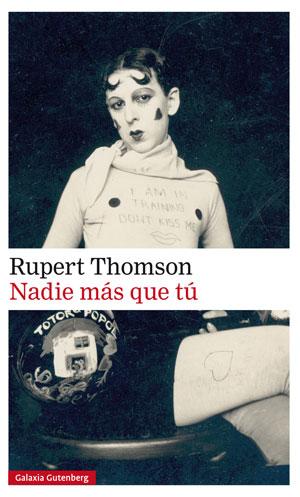 Rupert Thomson | Nadie más que tú
