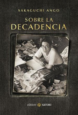 Sakaguchi Ango | Sobre la decadencia