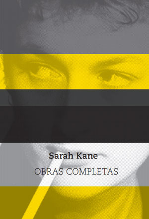 Sarah Kane | Obras completas