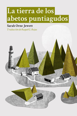 Sarah Orne Jewett | La tierra de los abetos puntiagudos