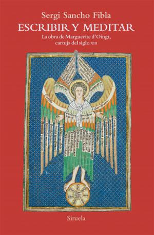 Sergi Sancho Fibla | Escribir y meditar: La obra de Marguerite d'Oingt, cartuja del S.XIII