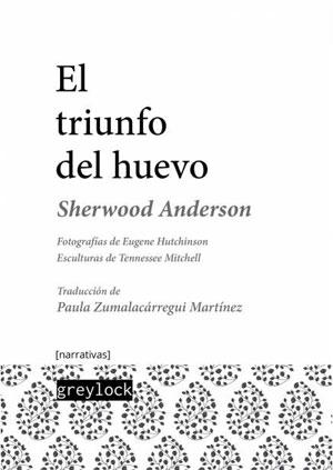 Sherwood Anderson | El triunfo del huevo