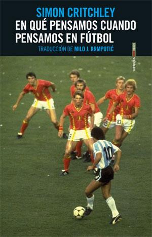 Simon Critchley | En qué pensamos cuando pensamos en fútbol