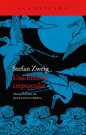 Stefan Zweig | Una historia crepuscular