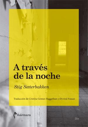 Stig Sæterbakken | A través de la noche