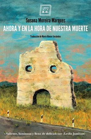 Susana Moreira Marques | Ahora y en la hora de nuestra muerte