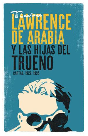 T.E. Lawrence | Lawrence de Arabia y las hijas del trueno
