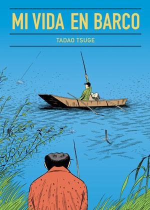 Tadao Tsuge | Mi vida en barco