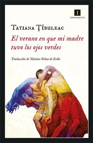 Tatiana Tibuleac | El verano en que mi madre tuvo los ojos verdes