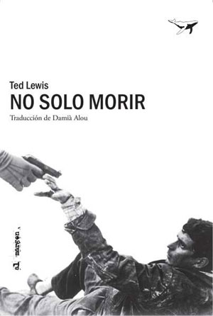 Ted Lewis | No solo morir