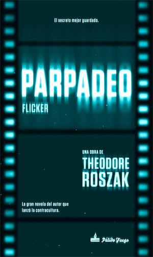 Theodore Roszak | Parpadeo