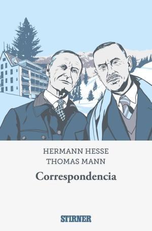 Thomas Mann, Hermann Hesse   Correspondencia