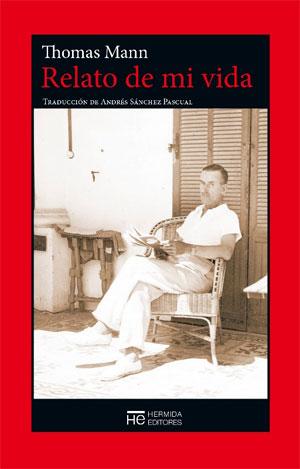 Thomas Mann | Relato de mi vida