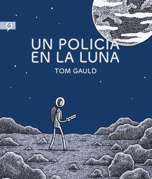 Tom Gauld | Un policía en la luna