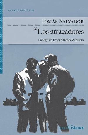 Tomás Salvador | Los atracadores