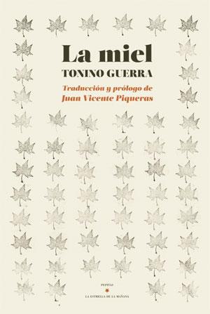 Tonino Guerra | La miel