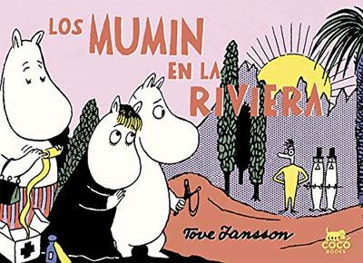 Tove Jansson | Los Mumin en la Riviera