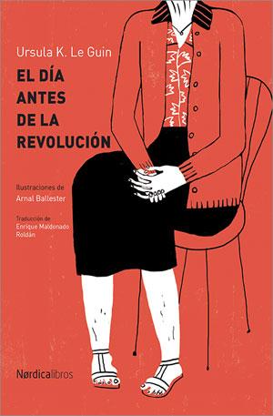 Ursula K. Le Guin | El día antes de la revolución