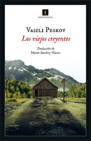 Vasili Peskov | Los viejos creyentes