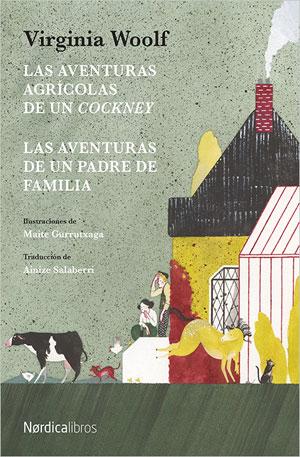 Virginia Woolf | Las aventuras agrícolas de un cockney y Las aventuras de un padre de familia