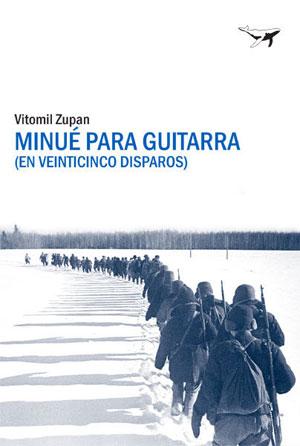 Vitomil Zupan | Minué para guitarra (en veinticinco disparos)