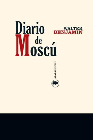 Walter Benjamin | Diario de Moscú
