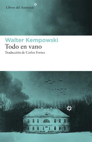 Walter Kempowski | Todo en vano