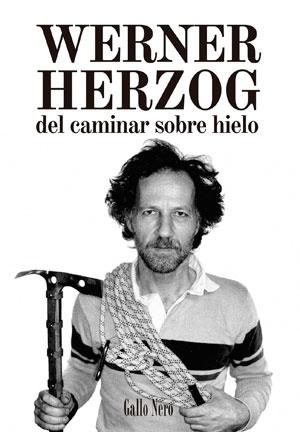 Werner Herzog | Del caminar sobre hielo