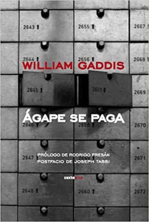 William Gaddis | Ágape se paga