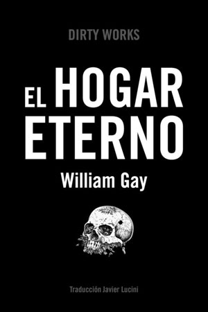 William Gay | El hogar eterno