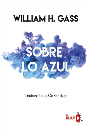William H. Gass | Sobre lo azul