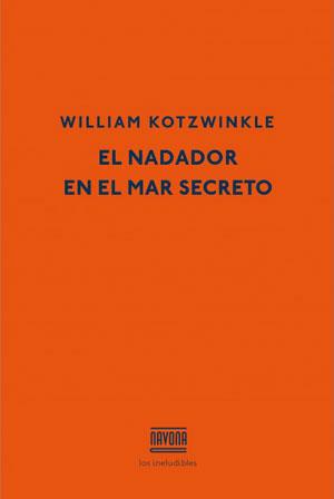 William Kotzwinkle | El nadador en el mar secreto