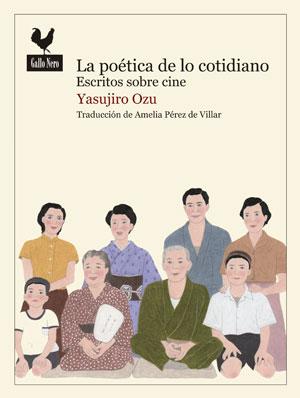 Yasujiro Ozu | La poética de lo cotidiano. Escritos sobre cine