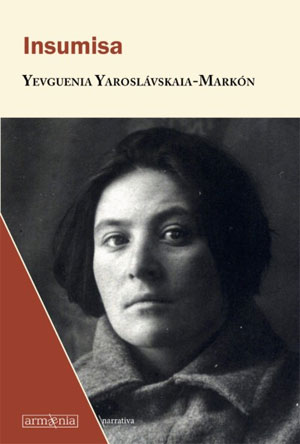 Yevguenia Yaroslávskaia-Markón | Insumisa