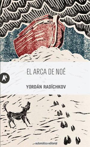 Yordán Radíchkov | El arca de Noé