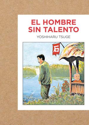 Yoshiharu Tsuge | El hombre sin talento