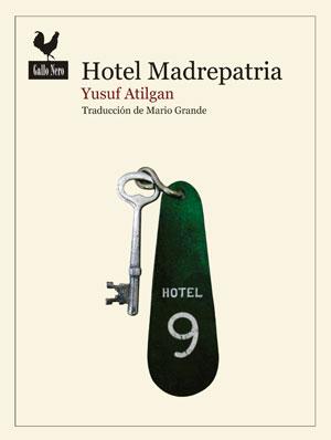Yusuf Atilgan | Hotel Madrepatria